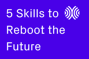 Cover image: 5 Skills to Reboot the Future