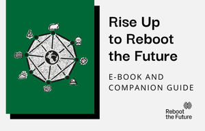 Cover image: Rise Up to Reboot the Future - e-book and companion guide
